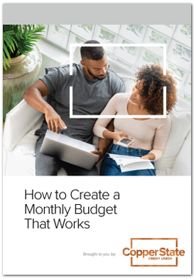 Copper State Credit Unions How to Create a Monthly Budget that Works eBook Cover