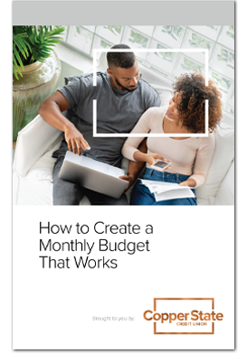 How To Create A Monthly Budget That Works - Copper State Credit Union Guide Book