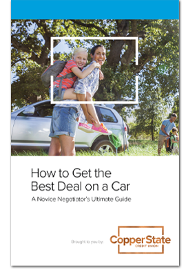 How To Get The Best Deal On A Car - Copper State Credit Union Guide Book